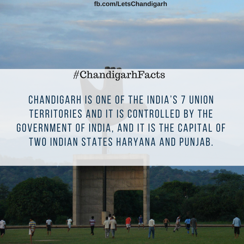 It is one of the 7 Union Territories of India. It is being governed directly by Centra Government of India. Chandigarh is joint capital of two states Haryana & Punjab.