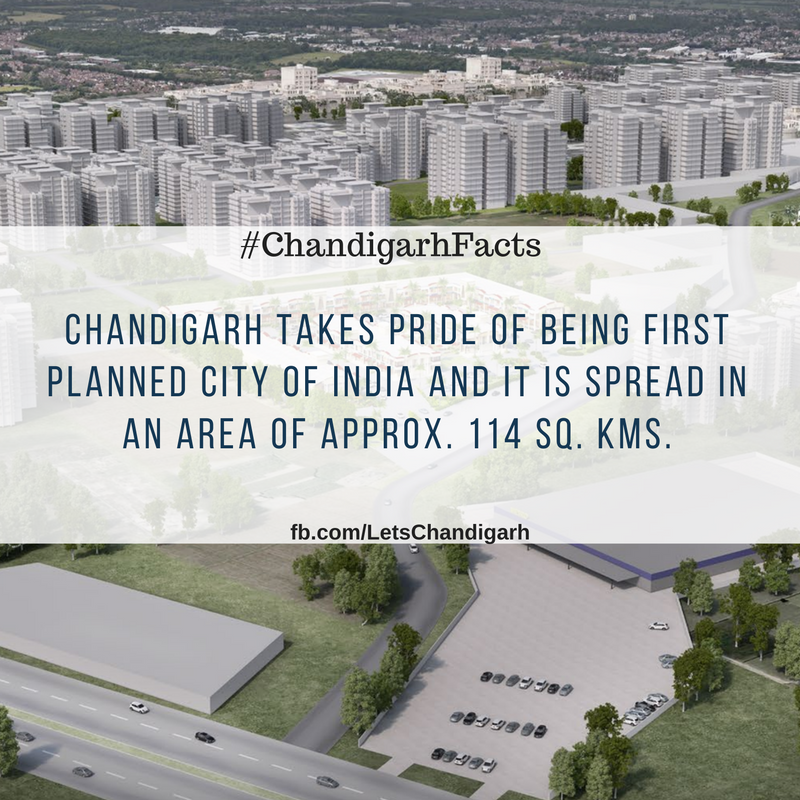 Chandigarh is covering approximately 114 sq. km. of area under it. It is also popular for being the first planned city of India.